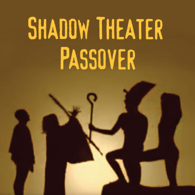 Shadow Theater Passover