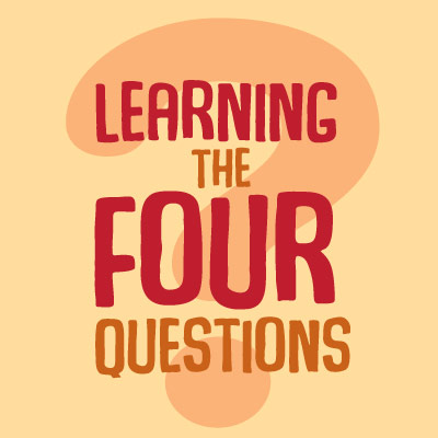 Learning the Four Questions