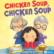 Book cover art for Chicken Soup, Chicken Soup. Two grandmothers with their own chicken soup stand on either side of their granddaughter, Sophie.