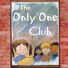 Book cover art for The Only One Club. A group of young happy children look out the window of a brick building.