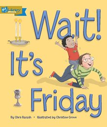 Wait! It's Friday
