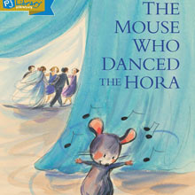 The Mouse Who Danced the Hora