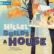 Hillel builds a house